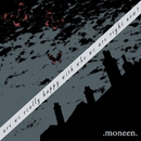 Are We Really Happy With Who We Are Right Now?/Moneen