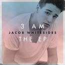 3 AM - EP/Jacob Whitesides