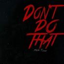 Don't Do That/Derek King