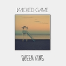 Wicked Game/The Queen & King