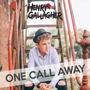 One Call Away/Henry Gallagher