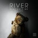 Remember Me (Remixes)/River