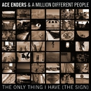 The Only Thing I Have (The Sign)/Ace Enders & A Million Different People