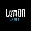 Tak Nie Nie/LemON