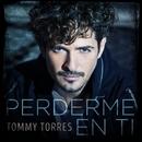 Perderme En Ti/Tommy Torres