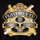 Colección Definitiva - 25 Años/Platero Y Tu