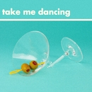 Take Me Dancing/Will Joseph Cook