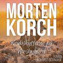 Krybskytterne på Næsbygård (uforkortet)/Morten Korch