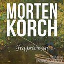 Fra provinsen (uforkortet)/Morten Korch