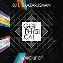 Wake up EP/DJ T. / Lazarusman