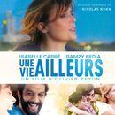 Une Vie Ailleurs (Original Motion Picture Soundtrack)/Nicolas Kuhn