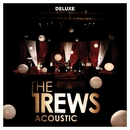 Acoustic: Friends & Total Strangers (Deluxe Edition)/The Trews