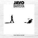 Far From Home/Javo Barrera