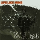 Life Like Mine/Welles