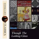 Through the Looking-Glass and What Alice Found There (unabridged)/Lewis Carrol
