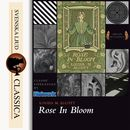 Rose in Bloom (unabridged)/Louisa May Alcott