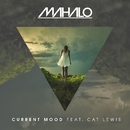 Current Mood (feat. Cat Lewis)/Mahalo