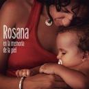 En la memoria de la piel/Rosana