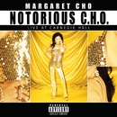 Notorious C.H.O. [Live At Carnegie Hall]/Margaret Cho