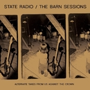 The Barn Sessions/State Radio