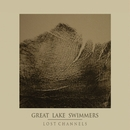 Lost Channels/Great Lake Swimmers