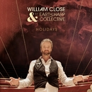 Holidays/William Close & The Earth Harp Collective
