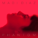 Phantom/Madi Diaz