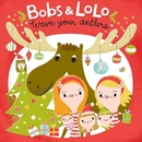 Wave Your Antlers/Bobs & LoLo