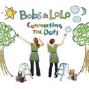Connecting the Dots/Bobs & LoLo