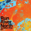 Superstition EP/Run River North
