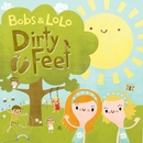 Dirty Feet/Bobs & LoLo
