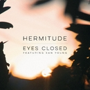 Eyes Closed (feat. Xan Young)/Hermitude
