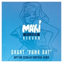 Funk Dat (Rhythm Scholar RawFunk Remix)/Sagat