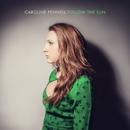 Follow the Sun/Caroline Pennell