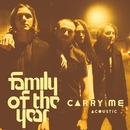Carry Me (feat. Z Berg & Erica Driscoll) [Acoustic]/Family of the Year