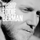 Blood & Rust/Eddie Berman