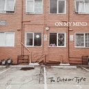On My Mind/The Outdoor Type