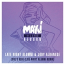 Love's Here (Late Night Alumni Remixes)/Late Night Alumni & Judy Albanese
