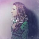 Follow the Sun (Remixes)/Caroline Pennell