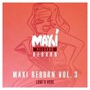 Maxi Reborn, Vol. 3: Love's Here/Judy Albanese