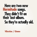 Vibration / Gimme/Hermitude