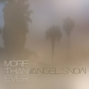 More Than Ever/Angel Snow