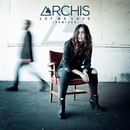 Let Me Love (Remixes)/ARCHIS