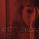 Secret/Angel Snow