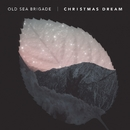 Christmas Dream/Old Sea Brigade