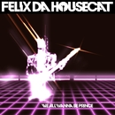 We All Wanna Be Prince/Felix Da Housecat