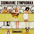 Submarine Symphonika/The Submarines