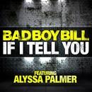 If I Tell You (feat. Alyssa Palmer)/Bad Boy Bill