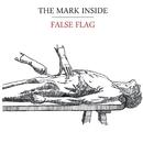 False Flag [EP]/The Mark Inside