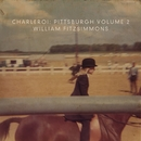 Charleroi: Pittsburgh, Vol. 2/William Fitzsimmons